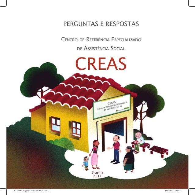 Perguntas e Respostas Centro de Referência Especializado de Assistência Social CREAS Brasília 2011 03 - livreto_perguntas_...