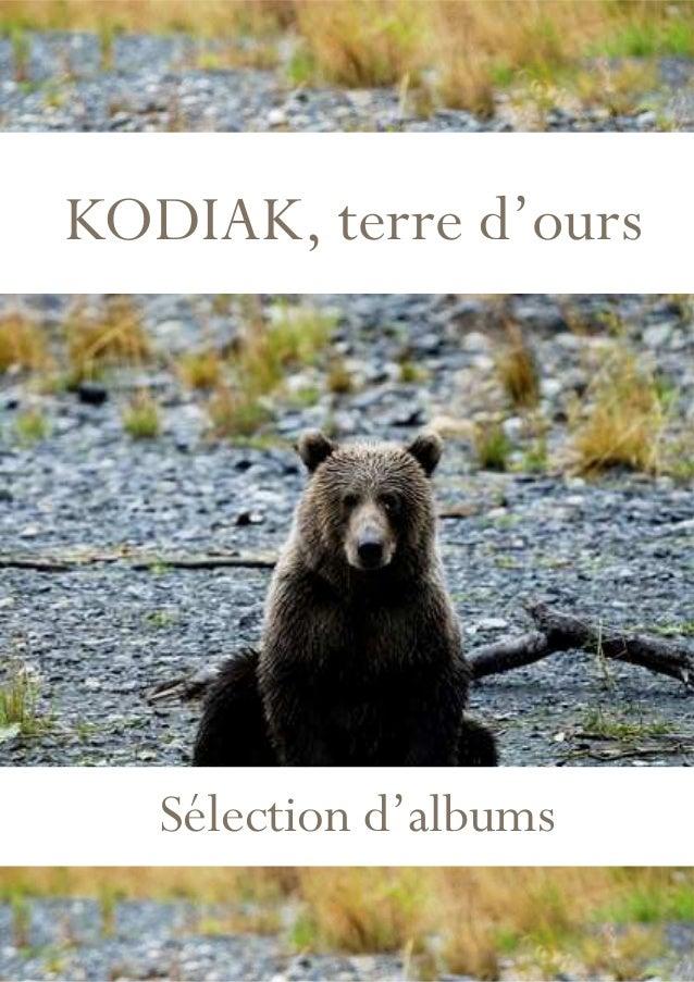 KODIAK, terre d'ours  Sélection d'albums