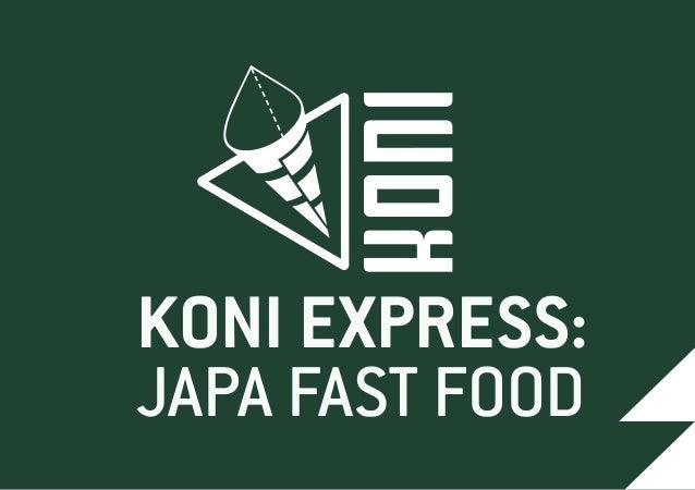 KONI EXPRESS: JAPA FAST FOOD