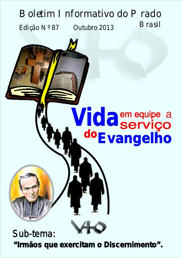 """em equipe Vidaserviço Evangelho a do """"Irmãos que exercitam o Discernimento"""". Boletim Informativo do Prado Brasil Sub-tema:..."""