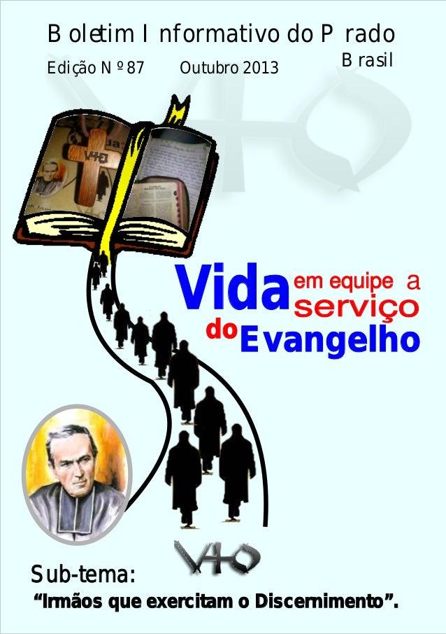"""Boletim Informativo do Prado Edição Nº 87  Outubro 2013  Brasil  Vida serviço do em equipe  a  Evangelho  Sub-tema: """"Irmão..."""