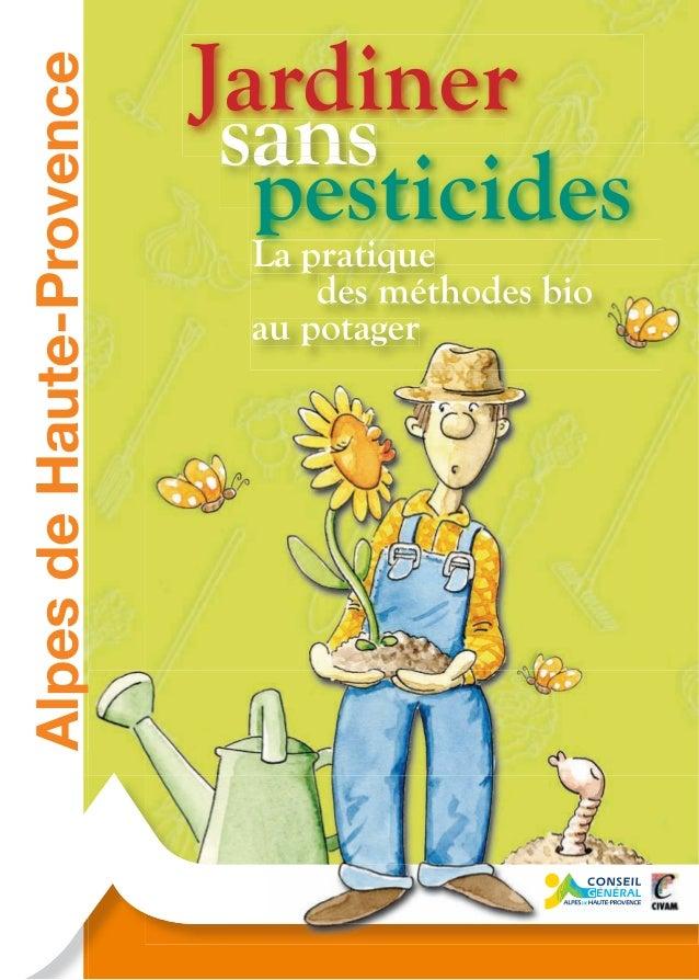 Alpes de Haute-Provence  Jardiner sans pesticides La pratique des méthodes bio au potager