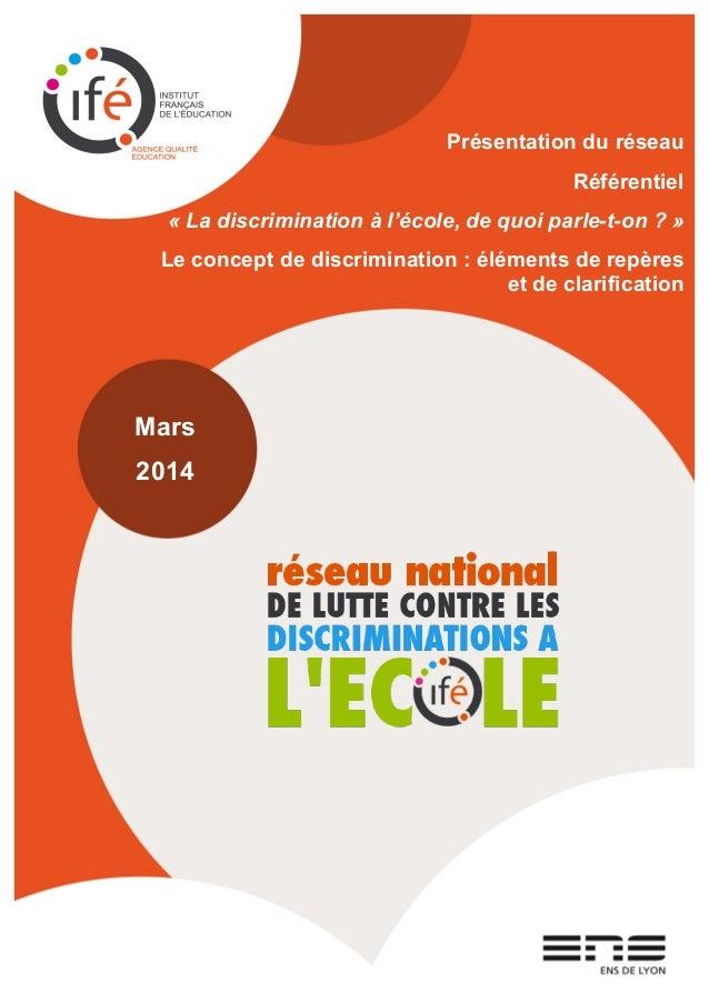 Présentation du réseau Référentiel « La discrimination à l'école, de quoi parle-t-on ? » Le concept de discrimination : él...