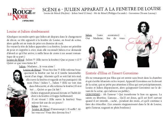 SCÈNE 6 - JULIEN APPARAIT A LA FENETRE DE LOUISE Louise et Julien s'embrassent (Quelques secondes après que Julien ait dis...