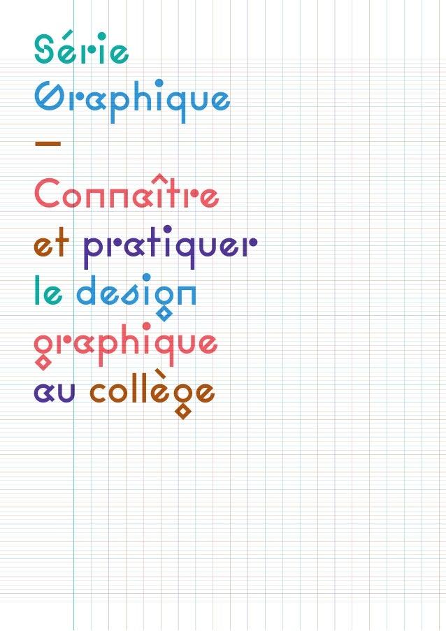 Série Graphique — Connaître et pratiquer le design graphique au collège