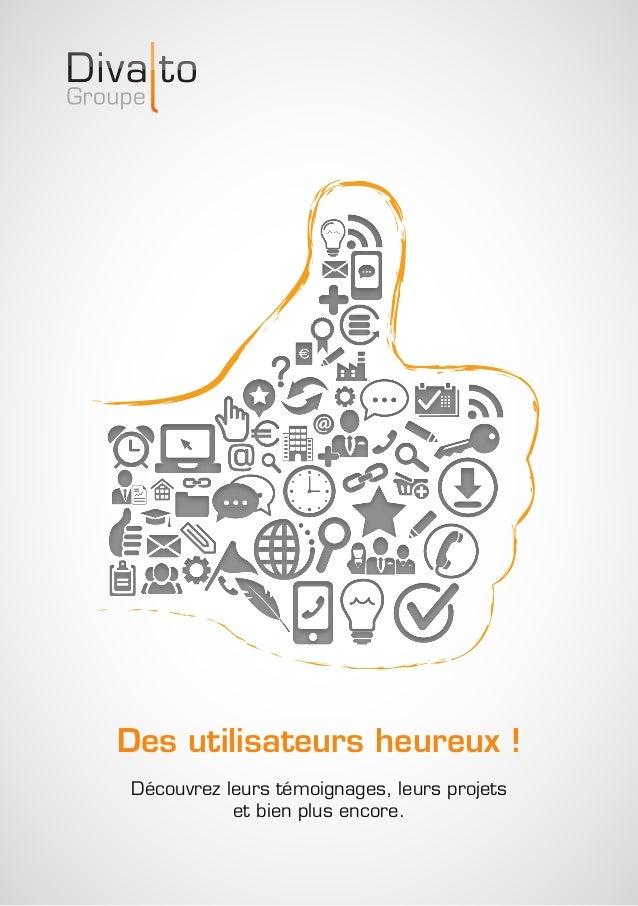 Des utilisateurs heureux !  Découvrez leurs témoignages, leurs projets  et bien plus encore.