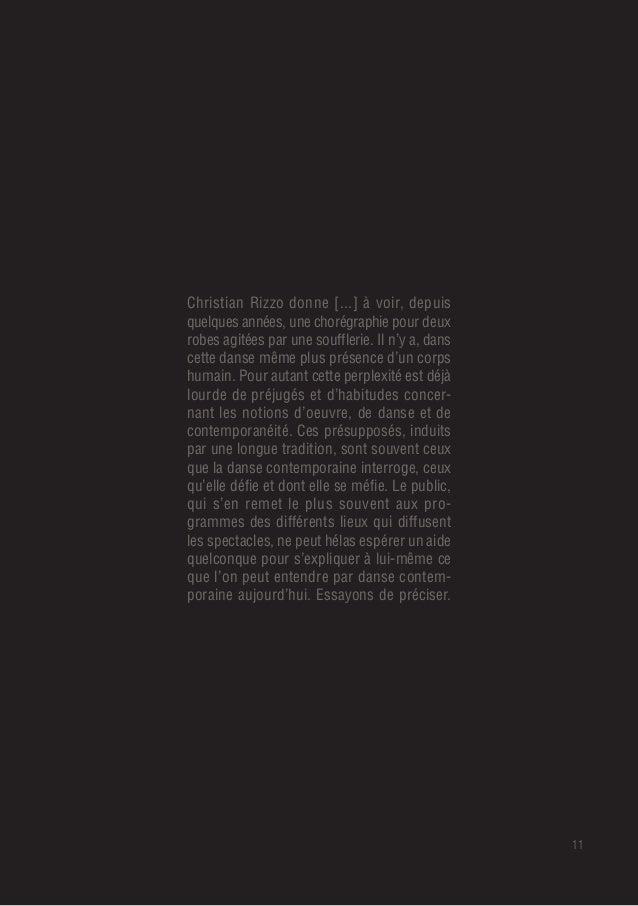 11 Christian Rizzo donne [...] à voir, depuis quelques années, une chorégraphie pour deux robes agitées par une soufflerie...
