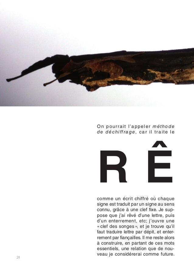 25 Artémidore de Daldis donne, dans son écrit sur l'interprétation des rêves, une variantes intéressante de cette méthode ...