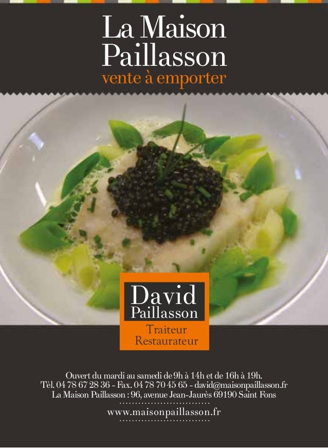 La Maison Paillasson vente à emporter  David  Paillasson Traiteur Restaurateur  Ouvert du mardi au samedi de 9h à 14h et d...