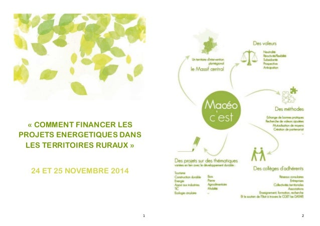 1  « COMMENT FINANCER LES  PROJETS ENERGETIQUES DANS  LES TERRITOIRES RURAUX »  24 ET 25 NOVEMBRE 2014  2