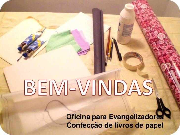 Oficina para EvangelizadoresConfecção de livros de papel