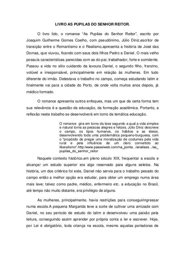 """LIVRO AS PUPILAS DO SENHOR REITOR.O livro lido, o romance """"As Pupilas do Senhor Reitor"""", escrito porJoaquim Guilherme Gome..."""