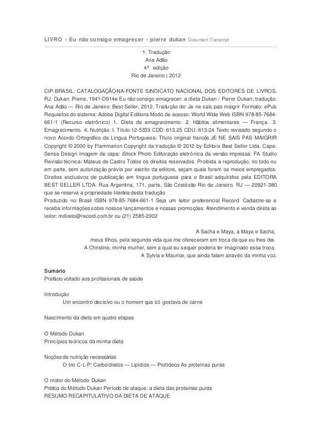 LIVRO - Eu não consigo emagrecer - pierre dukan Document Transcript 1. Tradução Ana Adão 4 ª edição Rio de Janeiro | 2012 ...