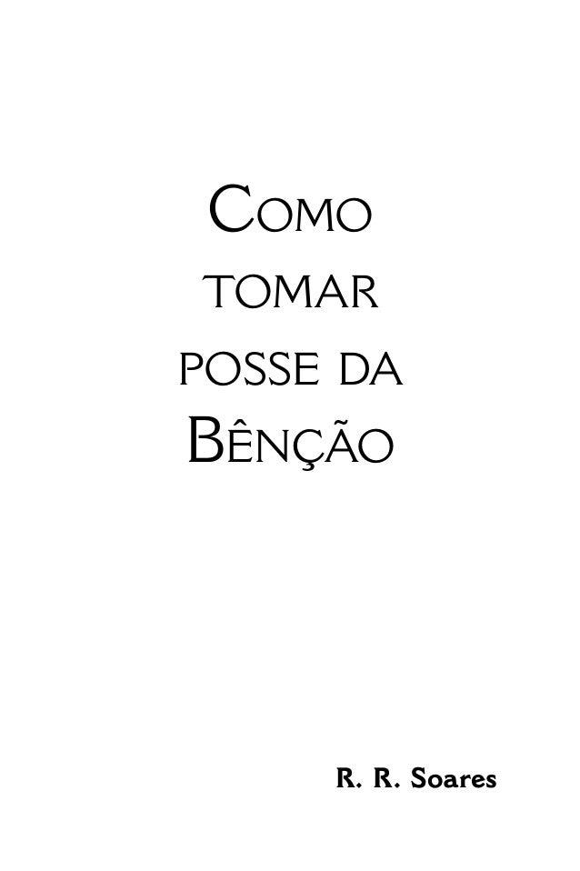 • 1 • Como tomar posse da Bênção R. R. Soares
