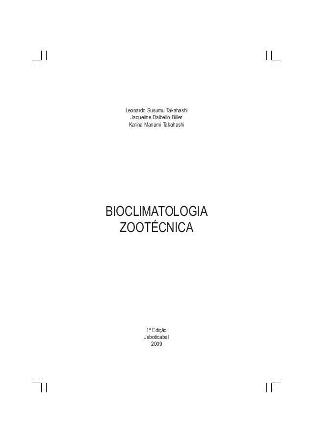 Leonardo Susumu TakahashiJaqueline Dalbello BillerKarina Manami TakahashiBIOCLIMATOLOGIAZOOTÉCNICA1ª EdiçãoJaboticabal2009