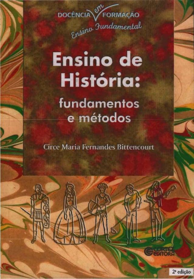 Livro bittencourt-circe-ensino-de-histoacuteria-fundamentos-e-meacutetodospdf