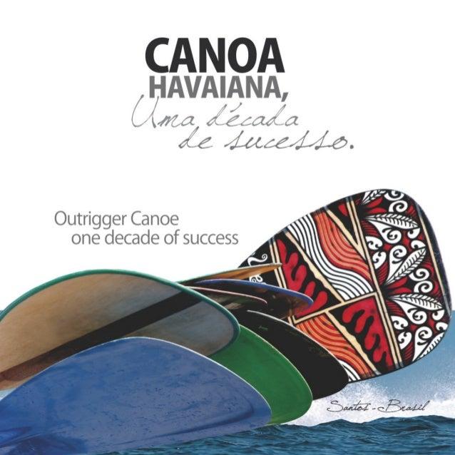 Canoa Havaiana, Uma Década de Sucesso
