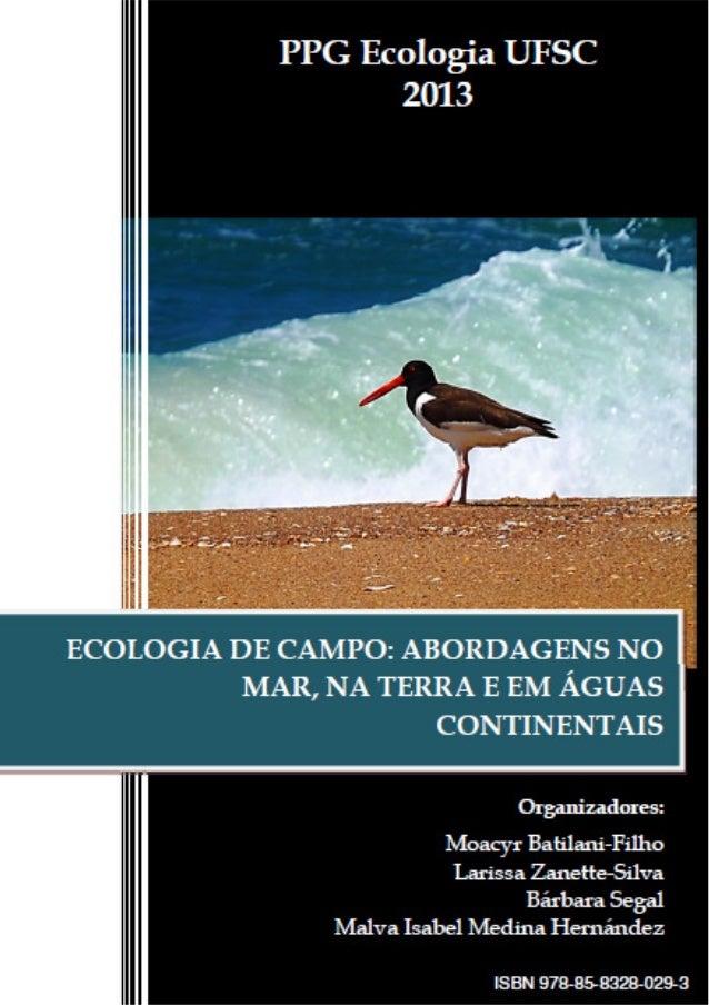 ISBN 978-85-8328-029-3  Programa de Pós-Graduação em Ecologia  ECOLOGIA DE CAMPO: ABORDAGENS NO MAR,  NA TERRA E EM ÁGUAS ...