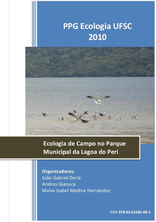 Organizadores: Mauricio Cantor Luis Carlos Pinto de Macedo-Soares Natalia Hanazaki PPG Ecologia UFSC 2010 Programa de Pós-...
