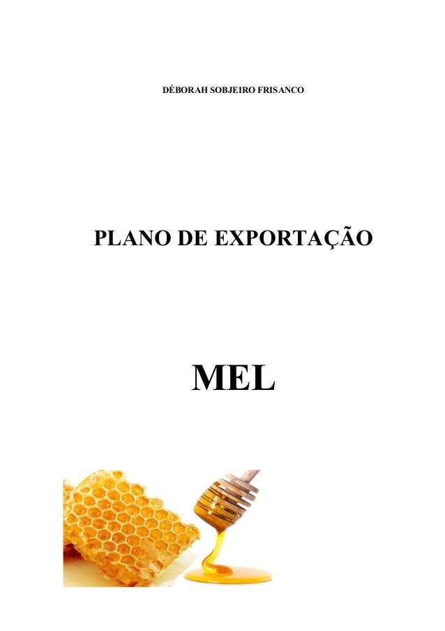 DÉBORAH SOBJEIRO FRISANCO PLANO DE EXPORTAÇÃO MEL