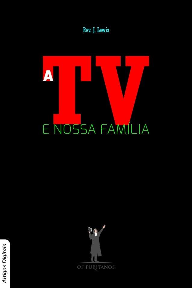 Rev. J. Lewis  TV A  Artigos Digitais  E NOSSA FAMÍLIA