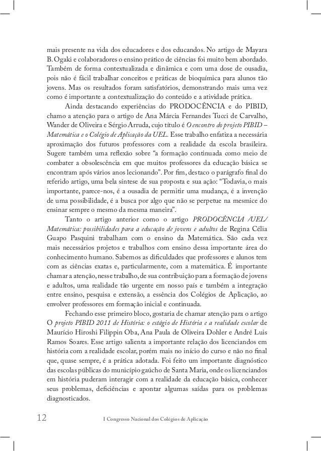 15 Abro agora mais um bloco de três artigos: As coautoras Angélica Lima Piai, Adriana Regina de Jesus Santos e Maria A. L....
