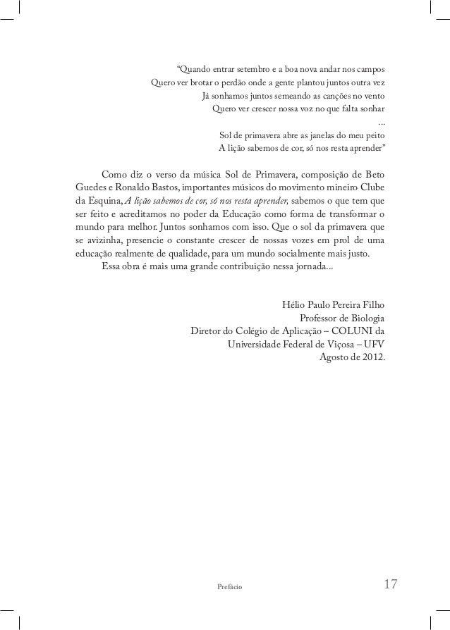 Reflexões e experiências sobre formação inicial e continuada de professores: 21 Como parte da proposta de debate dos vário...