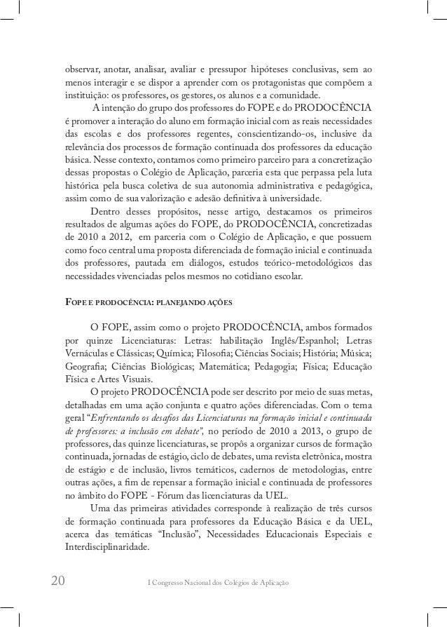 I Congresso Nacional dos Colégios de Aplicação24 os alunos do Ensino Fundamental, Médio e Médio Profissionalizante. Em 201...
