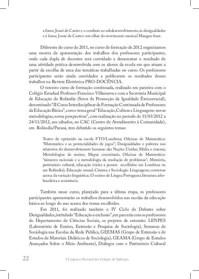 I Congresso Nacional dos Colégios de Aplicação26 meio da disseminação das ações relativas ao ensino e à formação de profes...