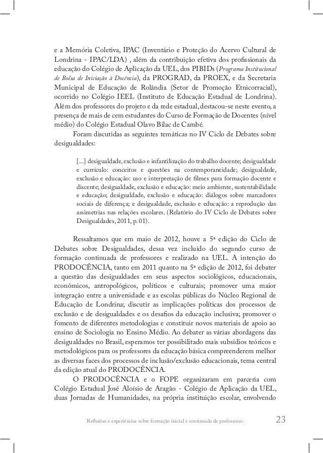 Reflexões e experiências sobre formação inicial e continuada de professores: 27 A Jornada tem aproximado mais a universida...