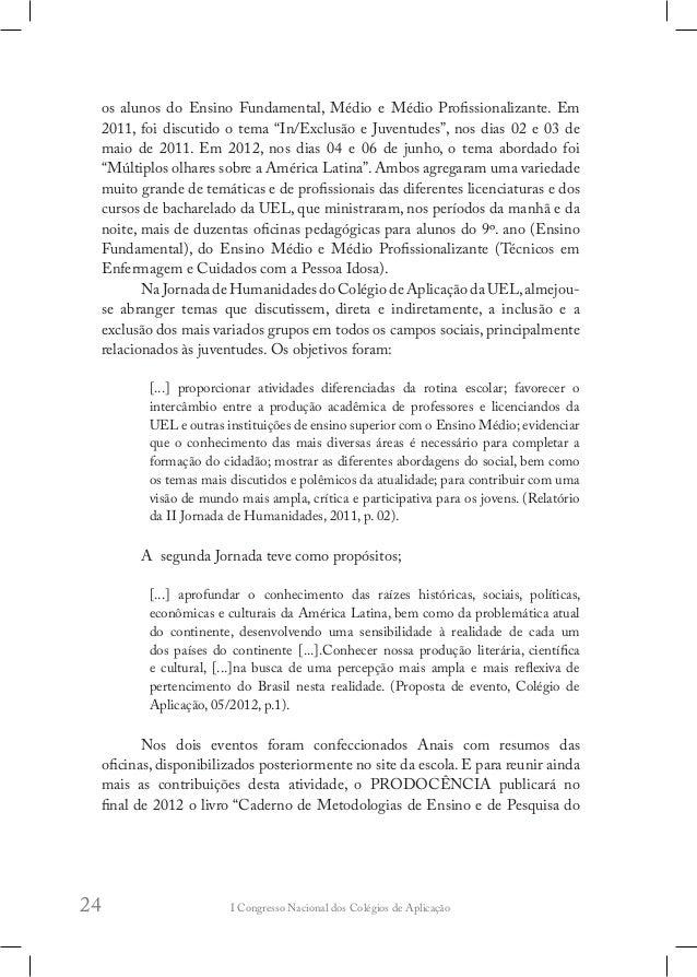 I Congresso Nacional dos Colégios de Aplicação28 das experiências e disseminação dos resultados como produção bibliográfic...