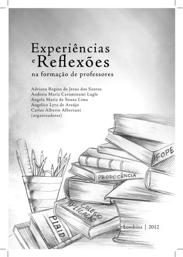 Livro   experiencias e reflexoes. prodocencia 2012 Slide 3