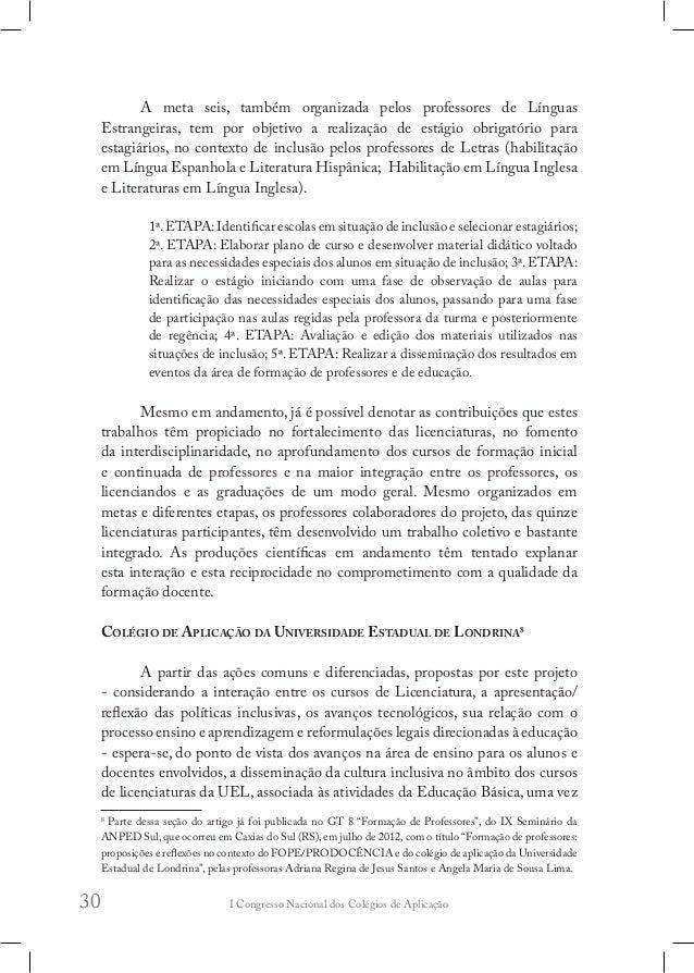 I Congresso Nacional dos Colégios de Aplicação34 cotidiano dos colégios de aplicação do país, oportunizando espaço de refl...