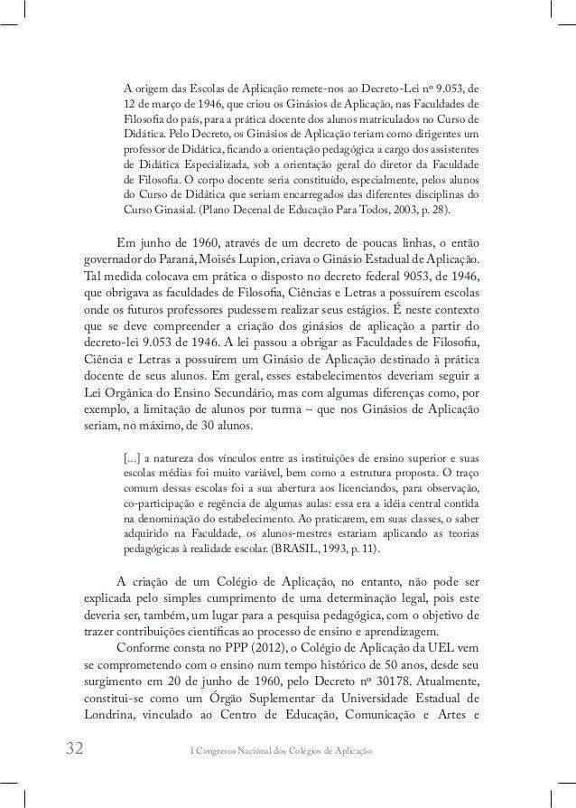 I Congresso Nacional dos Colégios de Aplicação36 Além da construção e da ampliação de uma rede de comunicação destinada às...