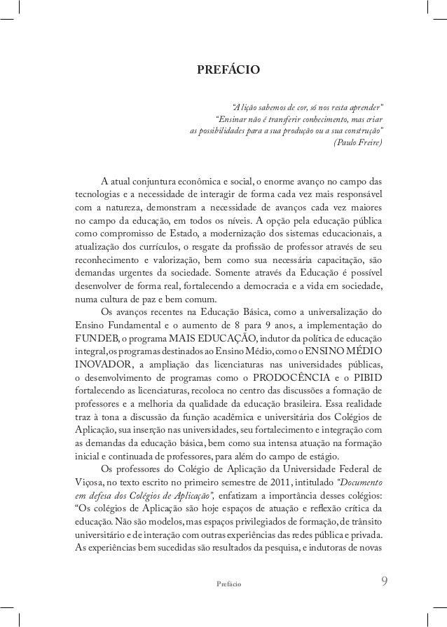 I Congresso Nacional dos Colégios de Aplicação12 mais presente na vida dos educadores e dos educandos. No artigo de Mayara...