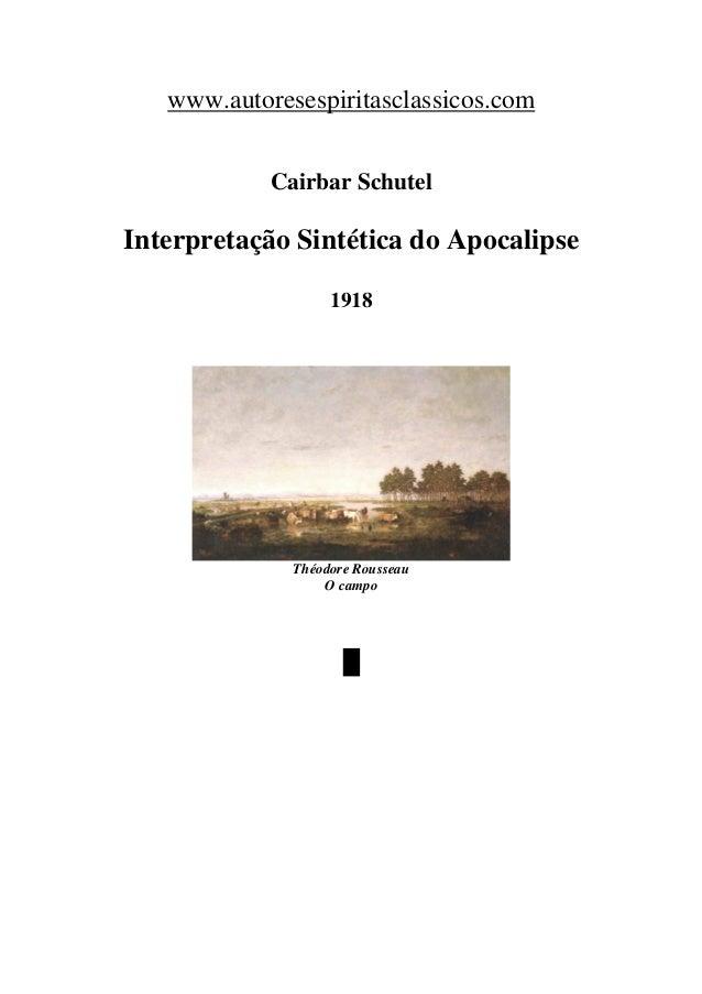 www.autoresespiritasclassicos.com Cairbar Schutel Interpretação Sintética do Apocalipse 1918 Théodore Rousseau O campo █