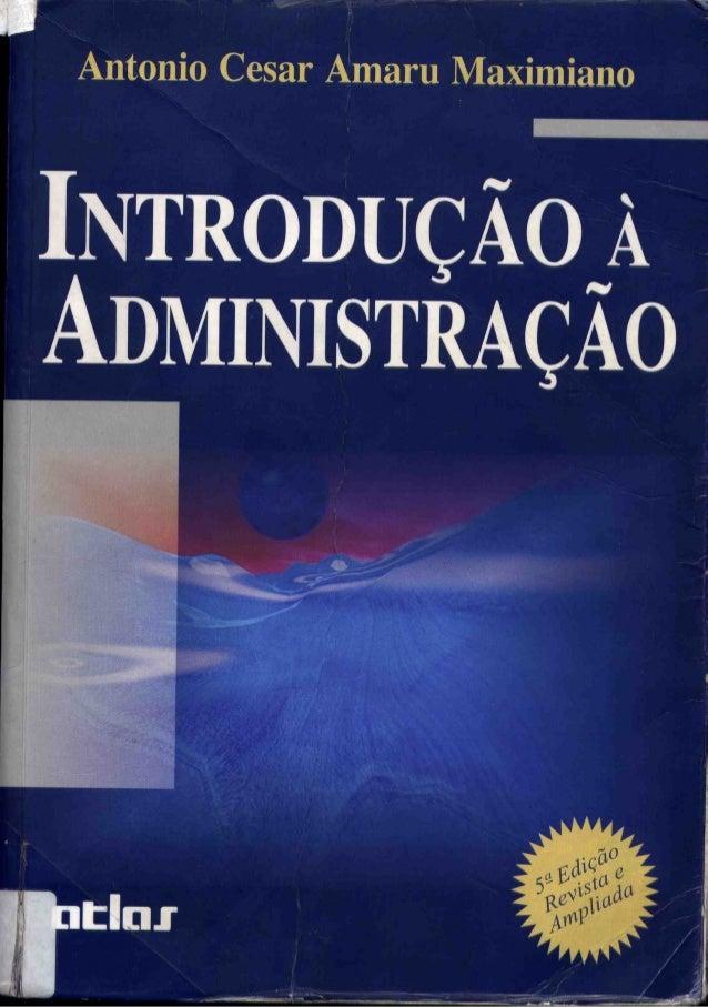 Livro  -introdução_à_administração_-_antonio_cesar_amaru_maximiano_-_5°ed