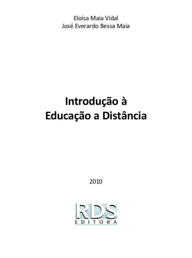 2010Eloísa Maia VidalJosé Everardo Bessa MaiaIntrodução àEducação a Distância
