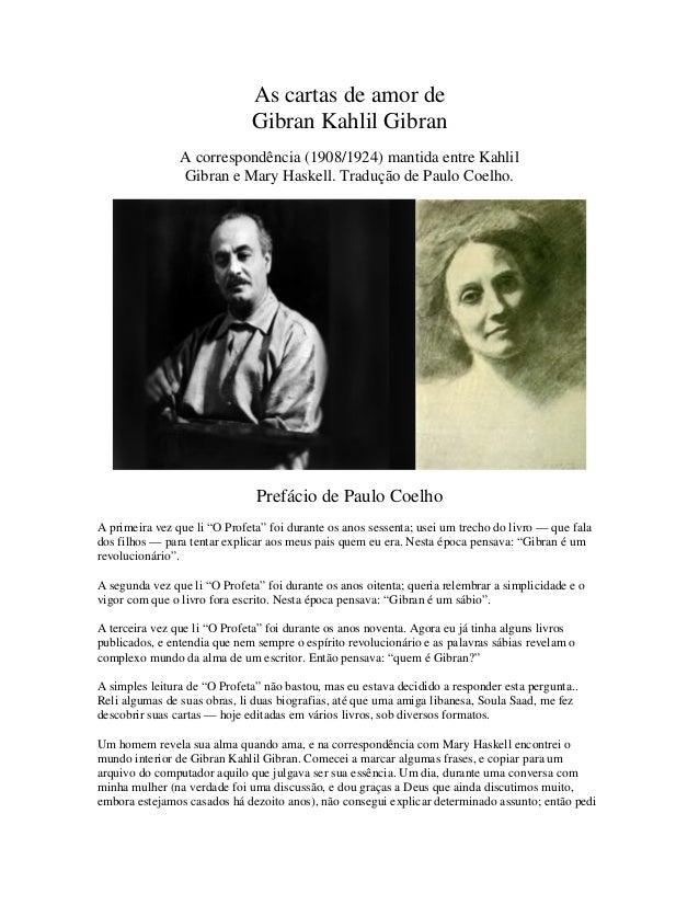 As cartas de amor de  Gibran Kahlil Gibran  A correspondência (1908/1924) mantida entre Kahlil  Gibran e Mary Haskell. Tra...