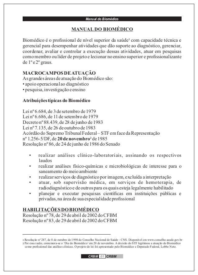 Manual do Biomédico CRBM 01 CRBM 1 Resolução nº 287, de 8 de outubro de 1998 do Conselho Nacional de Saúde - CNS. Disponív...