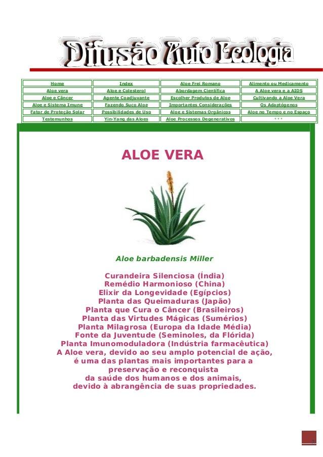 2 Home Index Aloe Frei Romano Alimento ou Medicamento Aloe vera Aloe e Colesterol Abordagem Científica A Aloe vera e a AID...