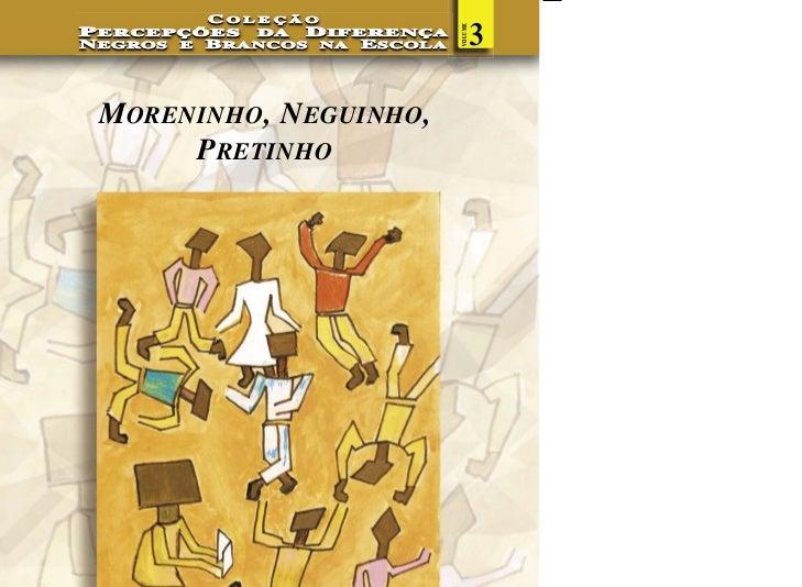 COLEÇÃO                                         3                                VOLUMEPERCEPÇÕES    DA  DIFERENÇAN EGROS ...