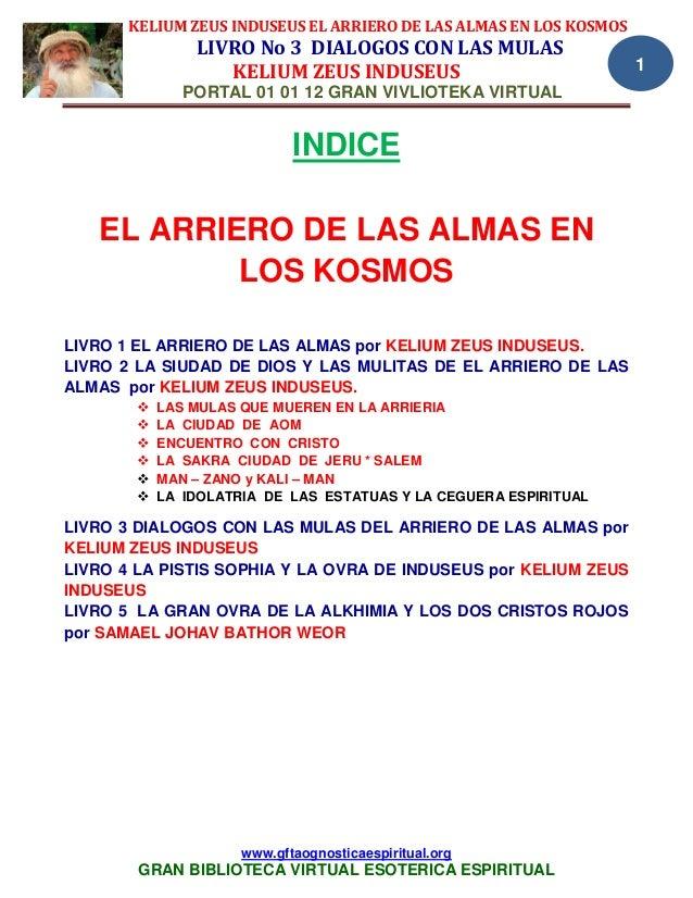KELIUM ZEUS INDUSEUS EL ARRIERO DE LAS ALMAS EN LOS KOSMOS LIVRO No 3 DIALOGOS CON LAS MULAS KELIUM ZEUS INDUSEUS PORTAL 0...