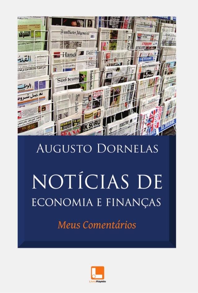 Augusto Dornelas  NOTÍCIAS DE ECONOMIA E FINANÇAS Meus Comentários  Olinda –PE 2013