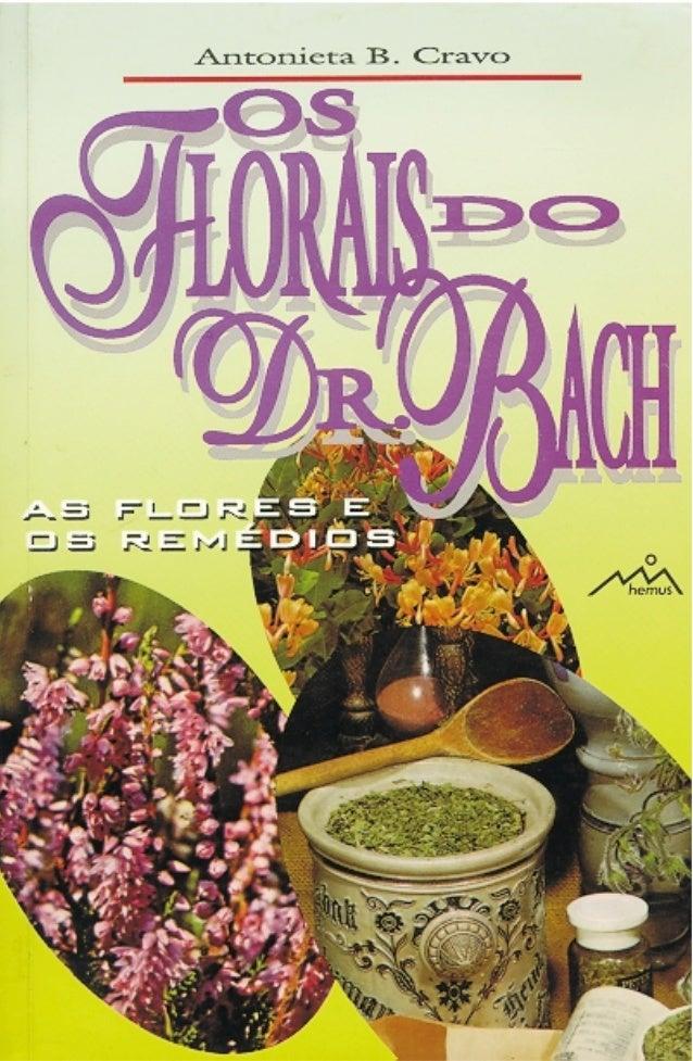 Os Florais do Dr. Bach As flores e os remédios
