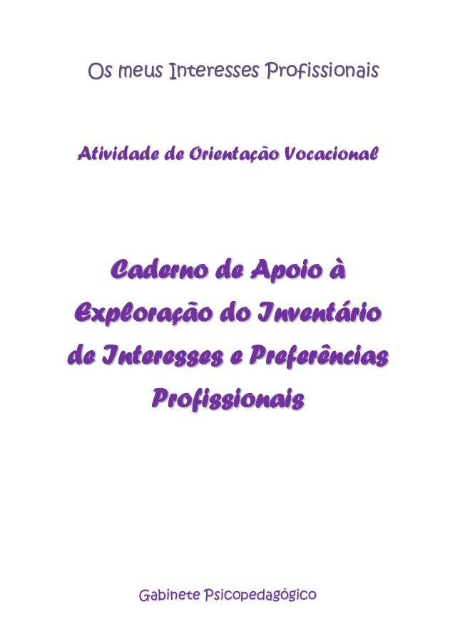 Os meus Interesses ProfissionaisAtividade de Orientação Vocacional   Caderno de Apoio àExploração do Inventáriode Interess...