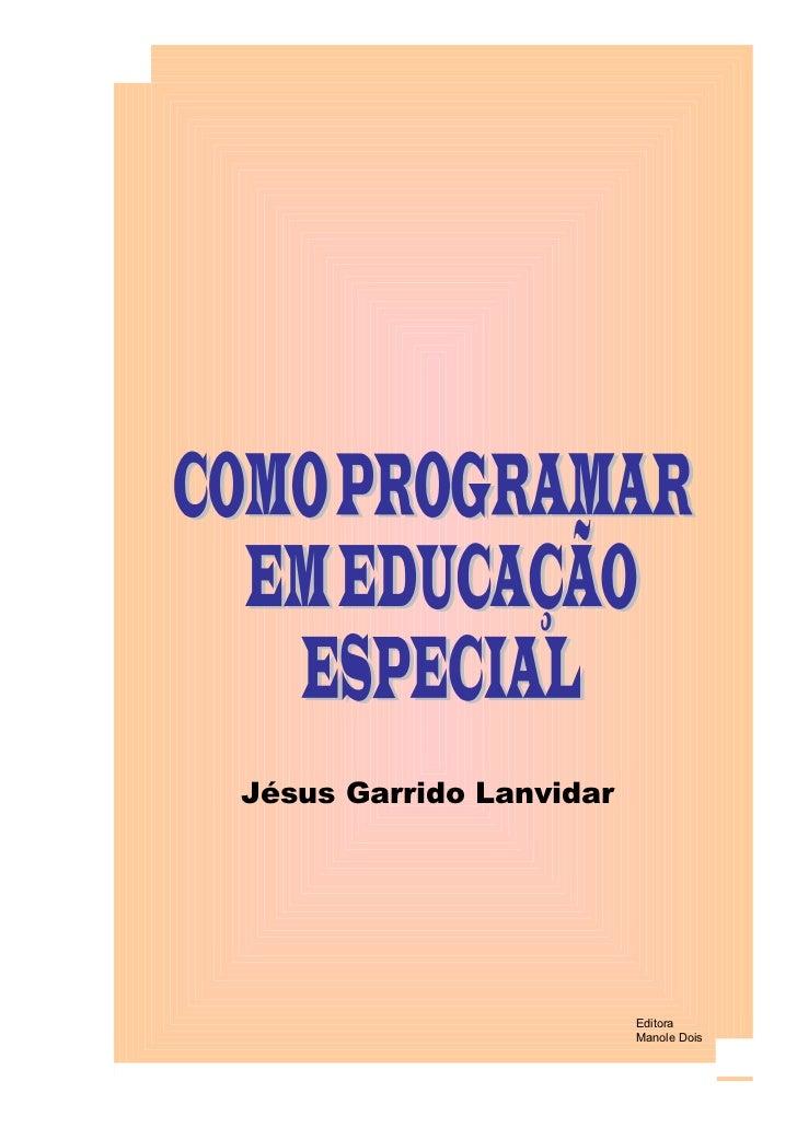 Jésus Garrido Lanvidar                         Editora                         Manole Dois                                ...
