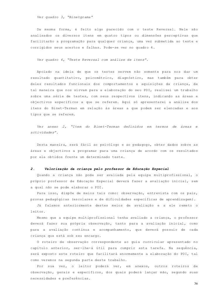 """Ver anexo 3. """"Roteiro de observação das aprendizagens básicas"""" e anexo 4.""""Roteiro de observações de dislaxias"""".  Veja, no ..."""