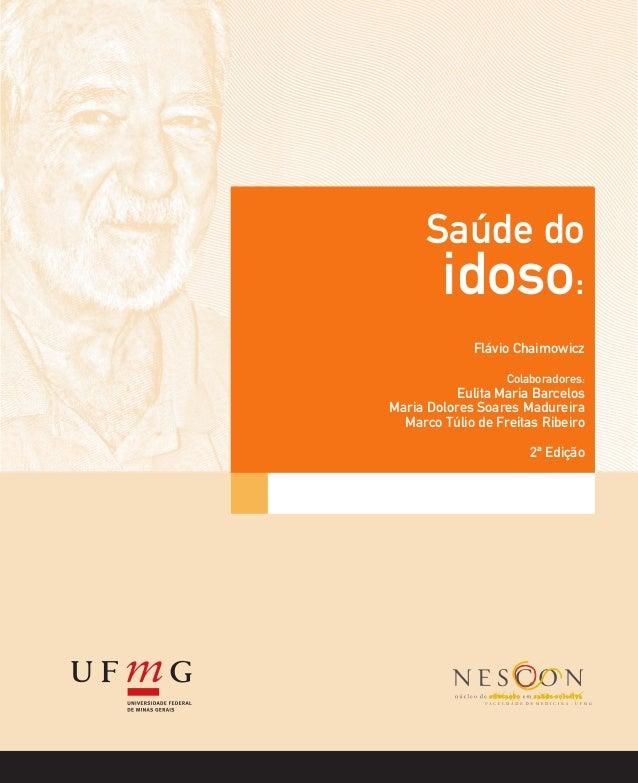 Módulo: Título Autores Módulo: Título Autores Saúde do idoso: Flávio Chaimowicz Colaboradores: Eulita Maria Barcelos Maria...