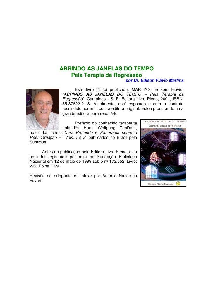 ABRINDO AS JANELAS DO TEMPO                  Pela Terapia da Regressão                                                 por...